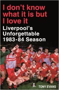 I don't know what it is but I love it - Liverpool's unforgettable 1983-84 season