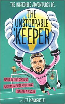 The Unstoppable Keeper by Lutz Pfannenstiel