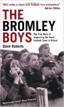 The Bromley Boys by Dave Roberts
